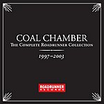 Coal Chamber The Complete Roadrunner Collection 1997-2003