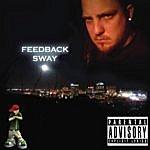 Feedback Feedback Sway