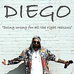 Diego Doin' Wrong For All The Right Reasons