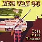 Ned Van Go Lost In The Trouble