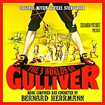 Bernard Herrmann The 3 Worlds Of Gulliver (Original Motion Picture Soundtrack)