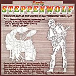 Steppenwolf Early Steppenwolf (Live At The Matrix, San Francisco/1967)