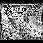 Dan Connor The Return Of Agency