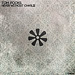 Tom Pooks Never Without Charlie