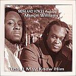 Myron Williams Myron Williams Presents Mdm & Voices