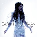 Sarah Brightman One Day Like This