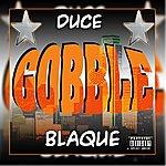Duce Blaque Gobble