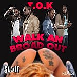 T.O.K. Walk An Broad Out - Single