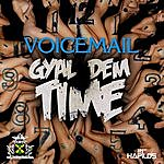 Voicemail Gyal Time Now - Single