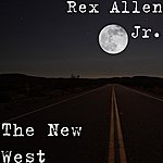 Rex Allen, Jr. The New West