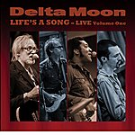 Delta Moon Life's A Song - Live Volume One