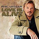 Phil Vassar Love Is Alive