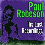 Paul Robeson His Last Recordings