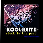 Kool Keith Stuck In The Past
