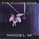 Model M The Killing Gods