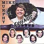 Mike Murphy Friends