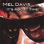 Mel Davis It's About Time!