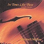 Mitchell In Times Like These (Smooth Classics)