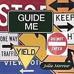 Julie Morrow Guide Me