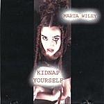Marta Wiley Kidinap Yourself