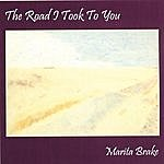 Marita Brake The Road I Took To You
