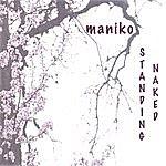 Maniko Standing Naked