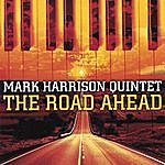 Mark Harrison Quintet The Road Ahead
