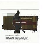 Sherman Fowler Melodic Passion