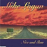 Mike Logan Nice And Slow