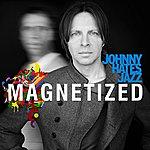 Johnny Hates Jazz Magnetized - Single