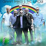 Graham Parker & The Rumour Three Chords Good