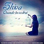 Shiva Quando Tu Vedrai