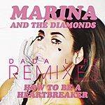 Marina How To Be A Heartbreaker Remixes
