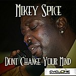 Mikey Spice Don't Change Your Mind