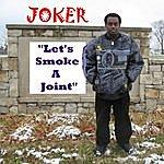 Joker Let's Smoke A Joint