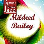 Mildred Bailey Supreme Female Jazz: Mildred Bailey