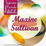 Maxine Sullivan Supreme Female Jazz: Maxine Sullivan