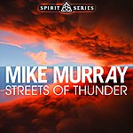 Mike Murray Streets Of Thunder