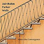Jair-Rohm Parker Wells Above The Convergence