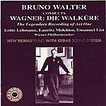 Wiener Philharmoniker Bruno Walter Conducts Wagner: Die Walküre - The Legendary Recording Of Act One