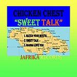 Chicken Chest Sweet Talk - Ep
