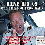Sean Kelly Drive Her On (The Ballad Of Eamon Wall)