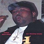 Verbal Kent Jus' Blowing Smoke
