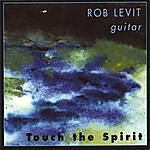 Rob Levit Touch The Spirit