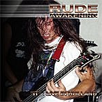 "Rude Awakening ""It""--Live In Holland"