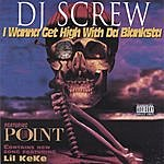 DJ Screw I Wanna Get High With Da Blanksta