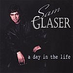 Sam Glaser A Day In The Life