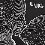 Walker So Deep