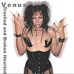 Venus Trashed And Brokenhearted