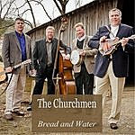 The Churchmen Bread And Water